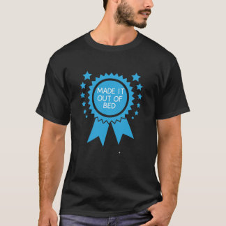 Made it Out of Bed Award Funny Graphic T-shirt