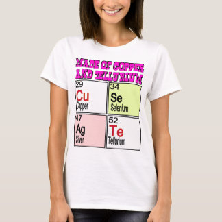made of copper CU and tellurium TE,cute T-Shirt