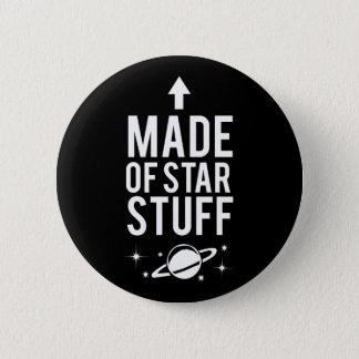 Made of Star Stuff 6 Cm Round Badge