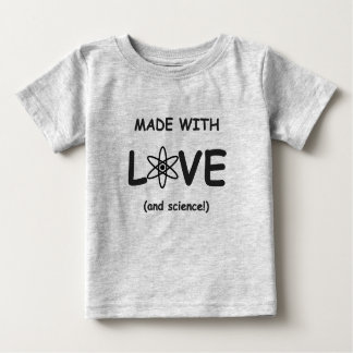 Made With Love (and science) Shirt