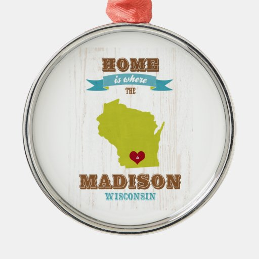 Madison, Wisconsin Map – Home Is Where The Heart Christmas Ornament
