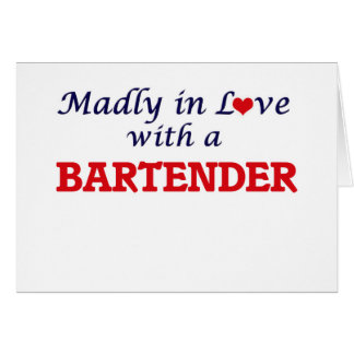 Madly in love with a Bartender Card