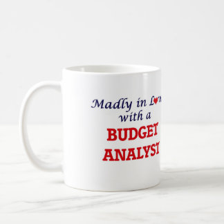 Madly in love with a Budget Analyst Coffee Mug