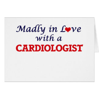 Madly in love with a Cardiologist Card
