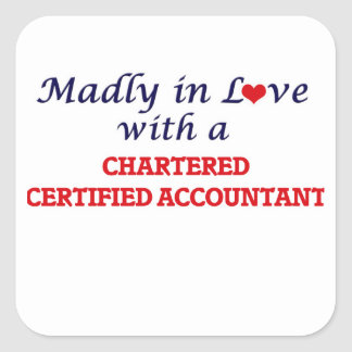 Madly in love with a Chartered Certified Accountan Square Sticker