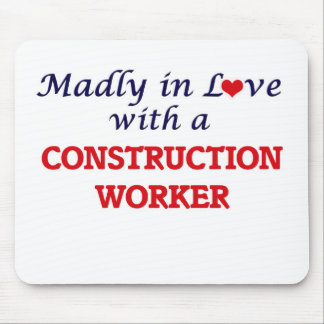 Madly in love with a Construction Worker Mouse Pad