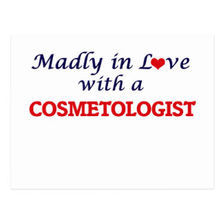 Madly in love with a Cosmetologist Postcard