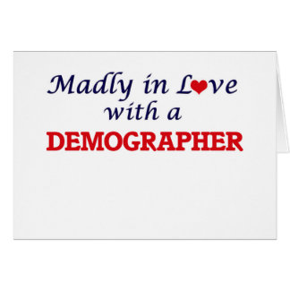 Madly in love with a Demographer Card