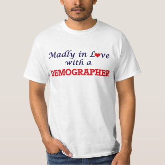 Madly in love with a Demographer Shirt