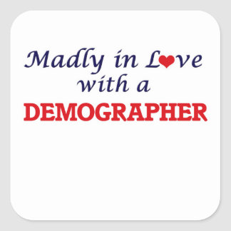 Madly in love with a Demographer Square Sticker