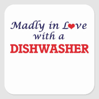 Madly in love with a Dishwasher Square Sticker