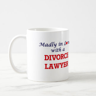 Madly in love with a Divorce Lawyer Coffee Mug
