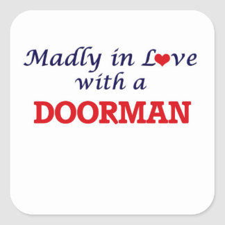 Madly in love with a Doorman Square Sticker