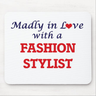 Madly in love with a Fashion Stylist Mouse Pad