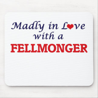 Madly in love with a Fellmonger Mouse Pad