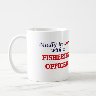 Madly in love with a Fisheries Officer Coffee Mug