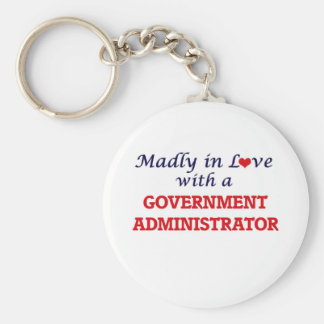 Madly in love with a Government Administrator Basic Round Button Key Ring
