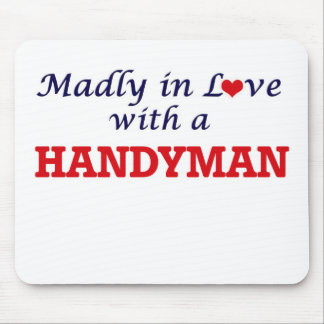 Madly in love with a Handyman Mouse Pad
