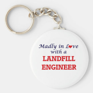 Madly in love with a Landfill Engineer Basic Round Button Key Ring