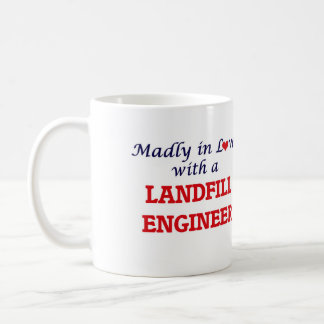 Madly in love with a Landfill Engineer Coffee Mug