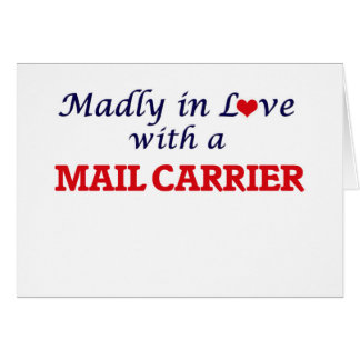 Madly in love with a Mail Carrier Greeting Card