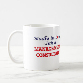 Madly in love with a Management Consultant Coffee Mug