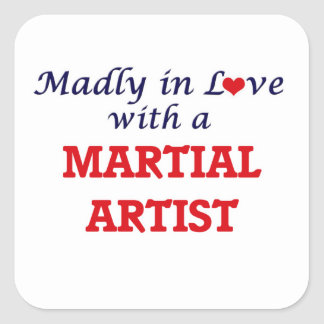 Madly in love with a Martial Artist Square Sticker