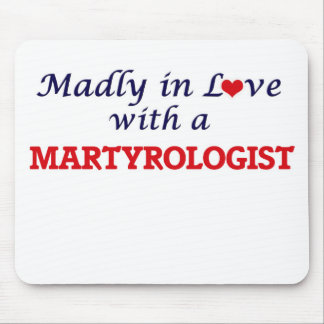 Madly in love with a Martyrologist Mouse Pad
