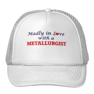 Madly in love with a Metallurgist Cap