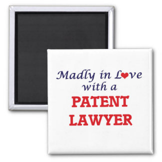 Madly in love with a Patent Lawyer Square Magnet