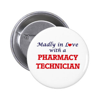 Madly in love with a Pharmacy Technician 6 Cm Round Badge