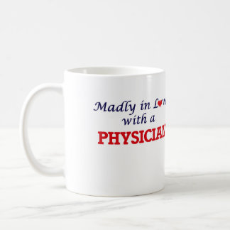 Madly in love with a Physician Coffee Mug