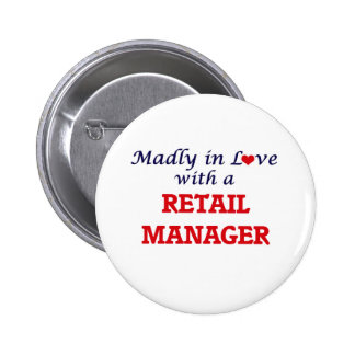 Madly in love with a Retail Manager 6 Cm Round Badge