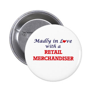 Madly in love with a Retail Merchandiser 6 Cm Round Badge