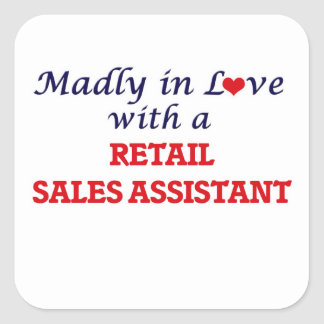 Madly in love with a Retail Sales Assistant Square Sticker