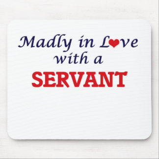 Madly in love with a Servant Mouse Pad