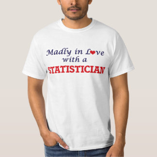 Madly in love with a Statistician T-Shirt