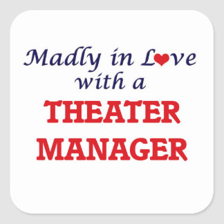 Madly in love with a Theater Manager Square Sticker