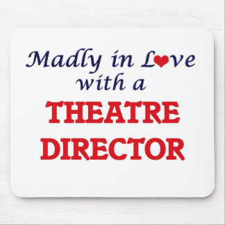 Madly in love with a Theatre Director Mouse Pad