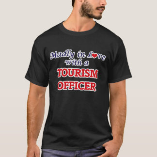 Madly in love with a Tourism Officer T-Shirt