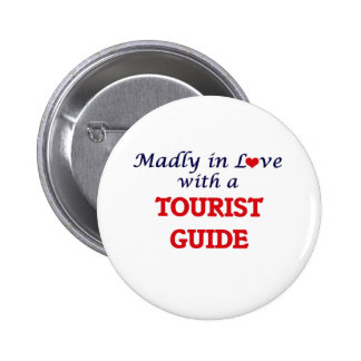Madly in love with a Tourist Guide 6 Cm Round Badge