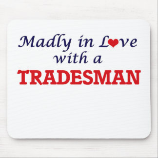 Madly in love with a Tradesman Mouse Pad