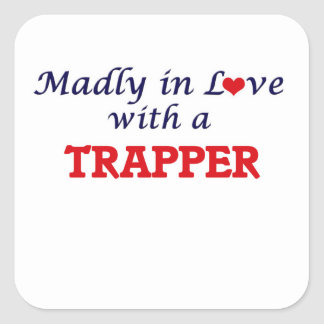 Madly in love with a Trapper Square Sticker