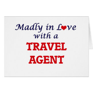 Madly in love with a Travel Agent Card