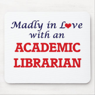 Madly in love with an Academic Librarian Mouse Pad