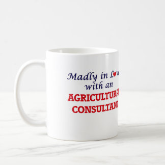 Madly in love with an Agricultural Consultant Coffee Mug