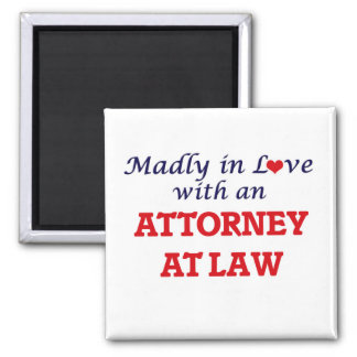 Madly in love with an Attorney At Law Square Magnet