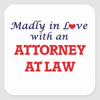Madly in love with an Attorney At Law Square Sticker