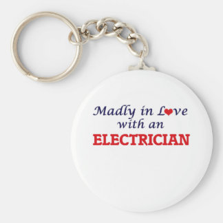 Madly in love with an Electrician Basic Round Button Key Ring