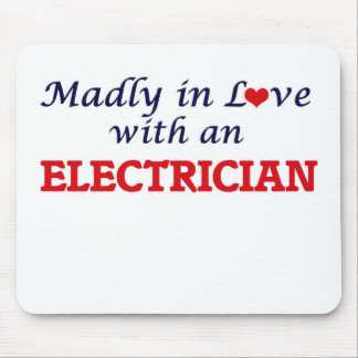 Madly in love with an Electrician Mouse Pad